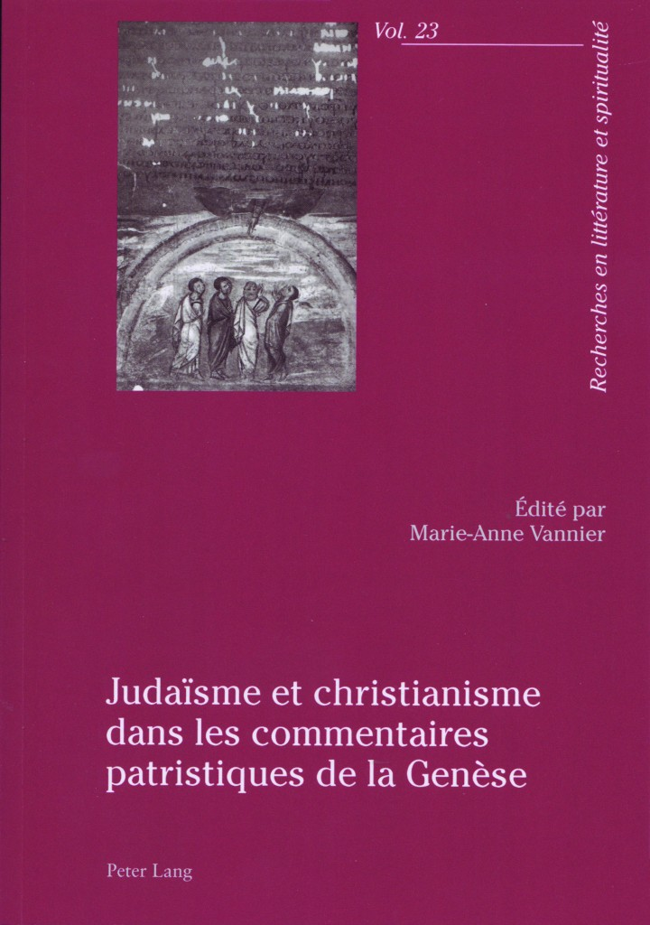 M.-A. VANNIER (éd.), Judaïsme et christianisme dans les commentaires patristiques de la Genèse, Bern, Peter Lang, 2014.